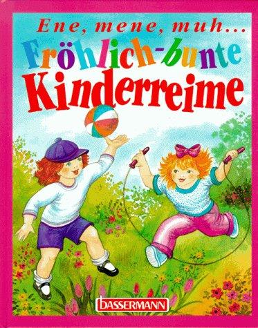 9783809401421: Ene, mene, muh.... Fr�hlich-bunte Kinderreime