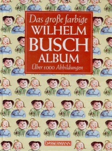 9783809401612: Das grosse farbige Wilhelm-Busch-Album