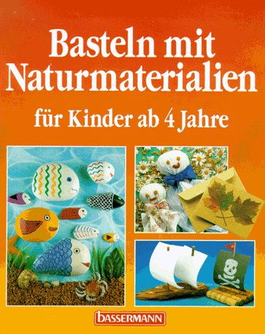9783809401919: Basteln mit Naturmaterialien. Für Kinder ab 4 Jahre