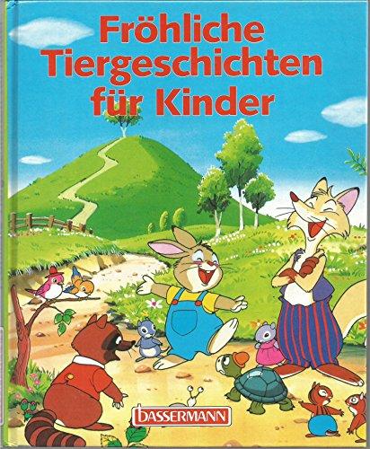 Fröhliche Tiergeschichten für Kinder