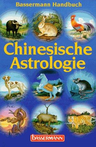 9783809402800: Das grosse Handbuch der Chinesischen Astrologie