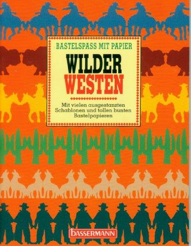9783809405610: Bastelspass mit Papier. Wilder Westen