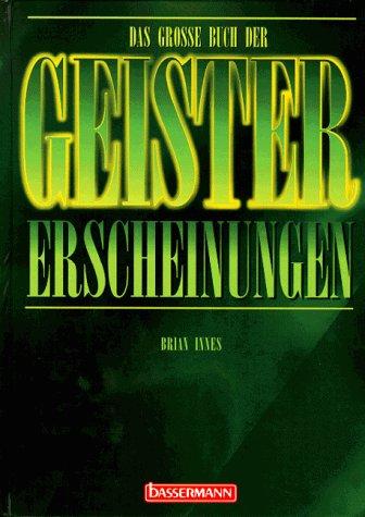 9783809405948: Das grosse Buch der Geistererscheinungen