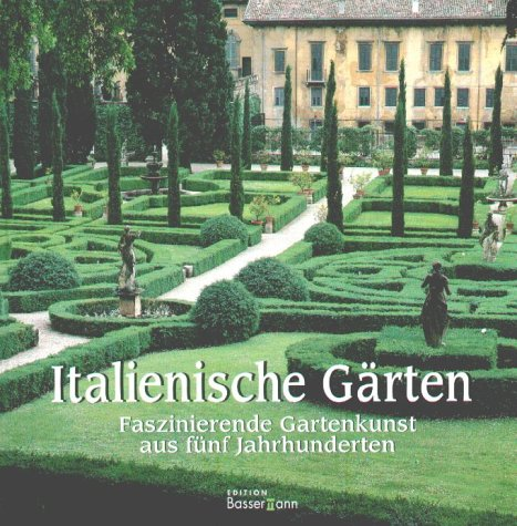 Italienische Gärten. Faszinierende Gartenkunst aus fünf Jahrhunderten.: Listri, Massimo und