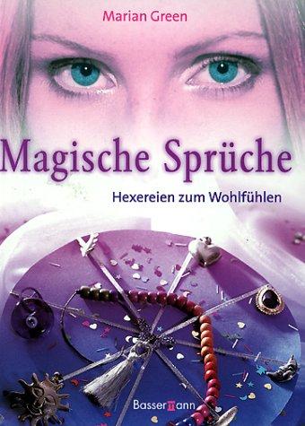 9783809411963: Magische Sprüche. Hexereien zum Wohlfühlen.   ZVAB