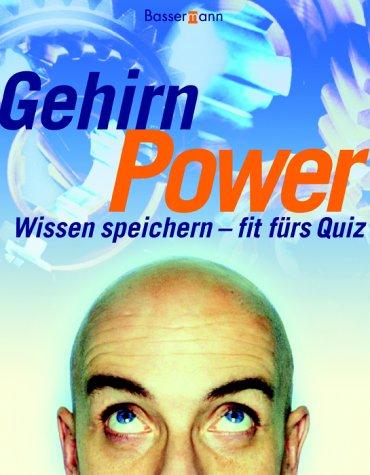 9783809411970: Gehirn Power. Wissen speichern - fit f�rs Quiz