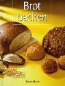 9783809412083: Brot backen