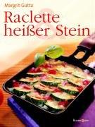 9783809412892: Raclette & heißer Stein