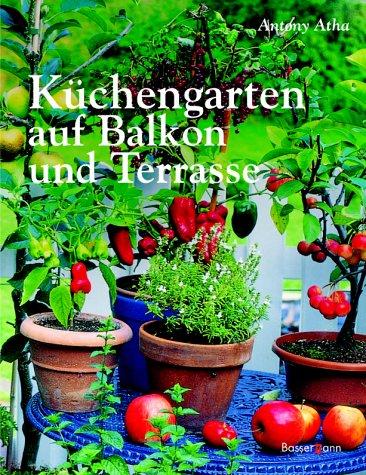 9783809413172: Küchengarten auf Balkon und Terrasse