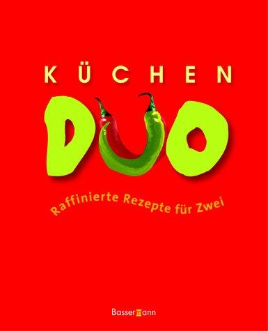 9783809413851: Küchen- Duo. Raffinierte Rezepte für Zwei.