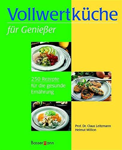 9783809414902: Vollwertküche für Genießer: 250 Rezepte für die gesunde Ernährung