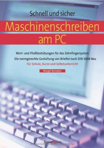 Maschinenschreiben am PC: Wort- und Fließtextübungen für: Kempkes, Margot