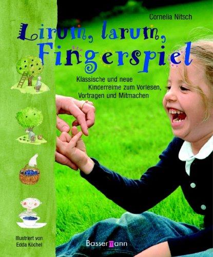 9783809419174: Lirum, larum, Fingerspiel: Klassische und neue Kinderreime zum Vorlesen, Vortragen und Mitmachen