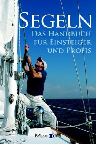 9783809419181: Segeln: Handbuch für Einsteiger und Profis