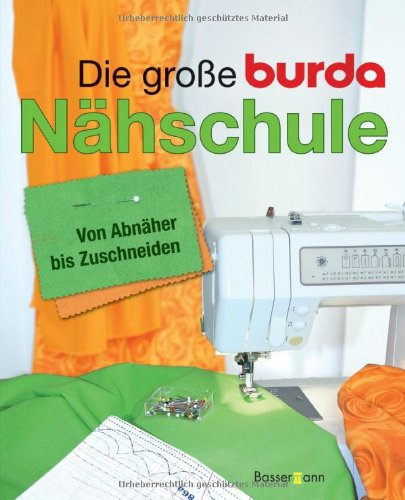 9783809419648 die gro e burda n hschule von abn her bis zuschneiden abebooks. Black Bedroom Furniture Sets. Home Design Ideas