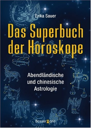 9783809421788: Das Superbuch der Horoskope: Abendländische und chinesische Astrologie