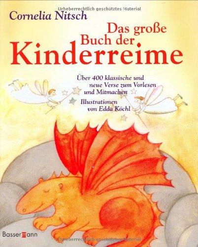 9783809422228: Das große Buch der Kinderreime: Über 400 klassische und neue Verse zum Vorlesen und Mitmachen