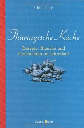 9783809422570: Thüringische Küche: Rezepte, Bräuche und Geschichten im Jahreslauf