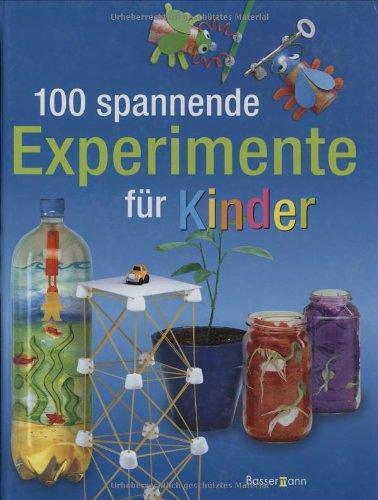 9783809422600: 100 spannende Experimente für Kinder