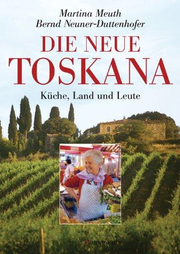 9783809423492: Neue Toskana: Küche, Land und Leute