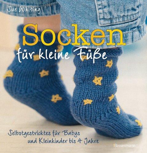 9783809425403: Socken f�r kleine F��e: Selbstgestricktes f�r Babys und Kleinkinder bis 4 Jahre