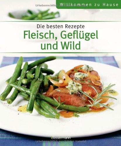9783809425687: Fleisch, Geflügel und Wild: Die besten Rezepte