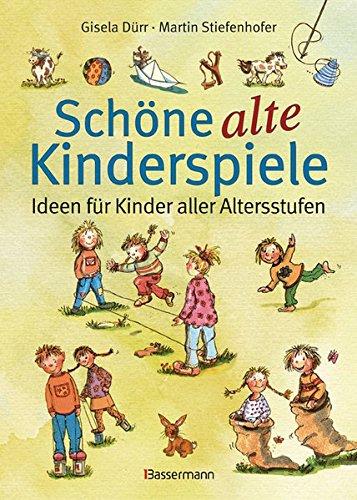 9783809427520: Sch�ne alte Kinderspiele: Ideen f�r Kinder aller Altersstufen