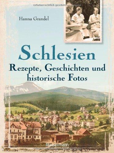 9783809427742: Schlesien - Rezepte, Geschichten und historische Fotos