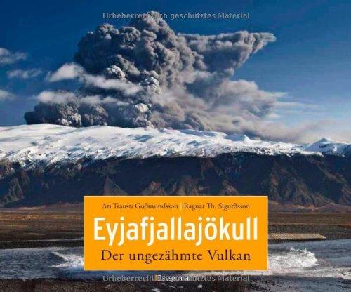 Eyjafjallajökull: Der ungezähmte Vulkan - Guðmundsson, Ari Trausti