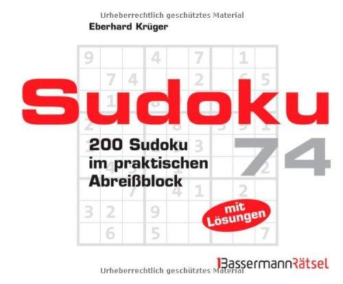 Sudoku Block 74: 200 Sudoku im praktischen: Eberhard Krüger