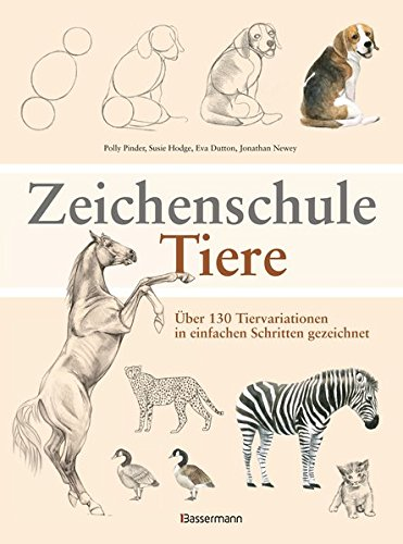 9783809430902: Zeichenschule Tiere: Über 130 Tiervariationen in einfachen Schritten gezeichnet