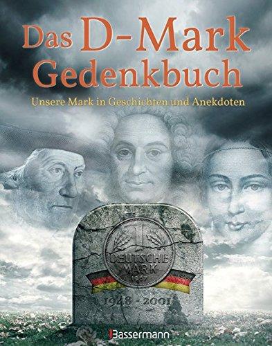 9783809431046: Das D-Mark Gedenkbuch: Unsere Mark in Geschichten und Anekdoten