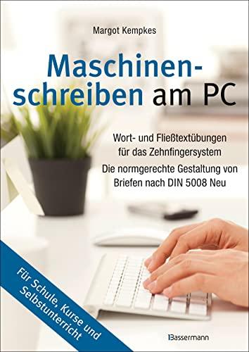 Maschinenschreiben am PC: Wort- und Fließtextübungen für: Margot Kempkes