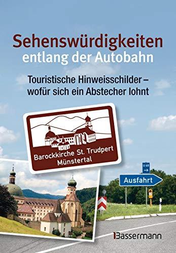 9783809432005: Sehenswürdigkeiten entlang der Autobahn: Touristische Hinweisschilder - wofür sich ein Abstecher lohnt