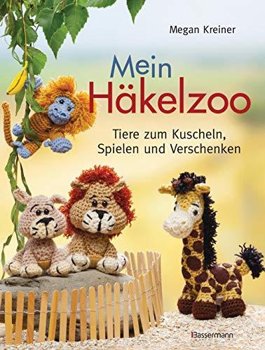 9783809432777: Mein Häkelzoo: Tiere zum Kuscheln, Spielen und Verschenken