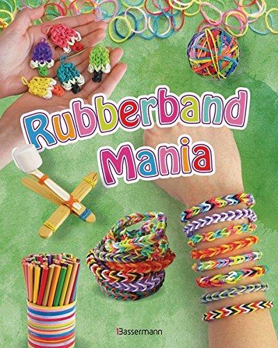 9783809434412: Rubberband Mania - Bänder, Charms und vieles mehr