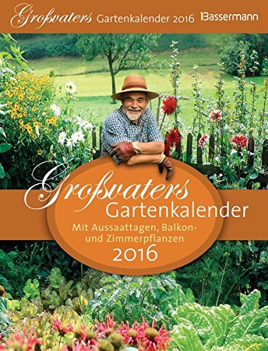 9783809434566: Großvaters Gartenkalender 2016 Abreißkalender: mit Aussaattagen, Balkon- und Zimmerpflanzen