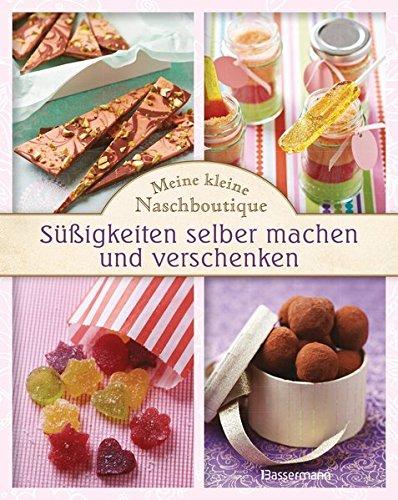 9783809434771: Meine kleine Naschboutique - Süßigkeiten selber machen und verschenken