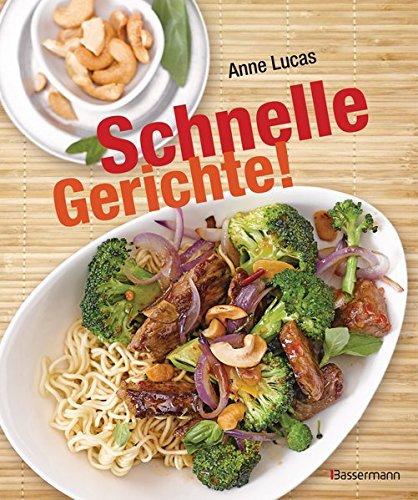 9783809434955: Schnelle Gerichte!: 140 Rezepte - von Pasta, Pizza und Polenta bis Sandwich, Salat und Schnitzel -