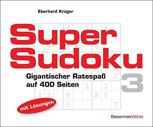 Supersudoku. Bd.3: Gigantischer Ratespaß. Mit Lösungen (Paperback): Eberhard Krüger