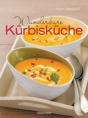9783809436393: Wunderbare Kürbisküche: Die besten Rezepte für das beliebte Herbstgemüse