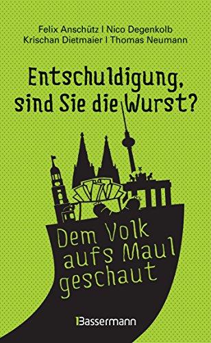 """9783809436775: """"Entschuldigung, sind Sie die Wurst?"""": Deutschland im O-Ton - Das Beste von belauscht.de"""