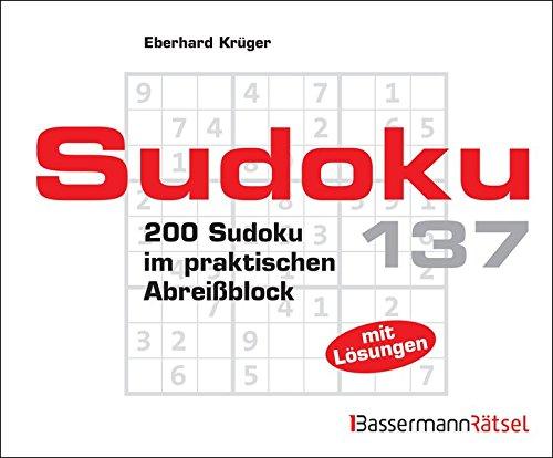 Sudoku. Bd.137: 200 Sudoku im praktischen Abreißblock.: Eberhard Krüger