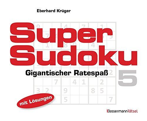 Supersudoku. Bd.5: Gigantischer Ratespaß. Mit Lösungen (Paperback): Eberhard Krüger