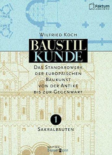 Baustilkunde Das Standardwerk der europäischen Baukunst von der Antike bis zur Gegenwart: Koch...