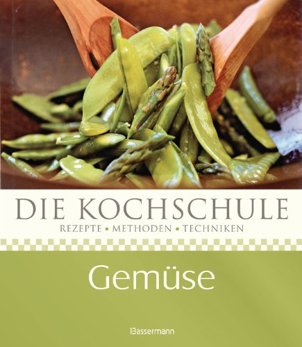 9783809480044: Die Kochschule. Gem�se: Rezepte - Methoden - Techniken