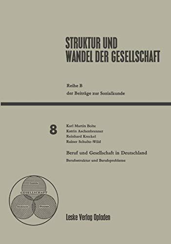 9783810000514: Beruf und Gesellschaft in Deutschland: Berufsstruktur und Berufsprobleme