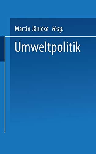 Umweltpolitik: Beitrage Zur Politologie Des Umweltschutzes