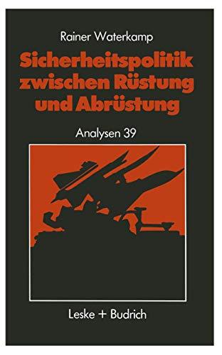 9783810004710: Sicherheitspolitik zwischen Rüstung und Abrüstung: Geschichte - Begriffe - Probleme (Analysen) (German Edition)