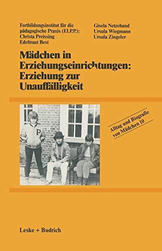 9783810004772: Mädchen in Erziehungseinrichtungen: Erziehung zur Unauffälligkeit (Alltag und Biografie)